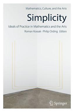 Kossak, Roman - Simplicity: Ideals of Practice in Mathematics and the Arts, e-bok
