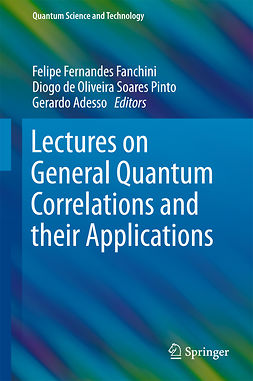 Adesso, Gerardo - Lectures on General Quantum Correlations and their Applications, ebook
