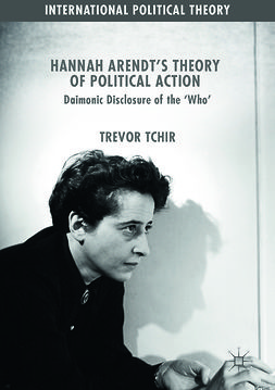 Tchir, Trevor - Hannah Arendt's Theory of Political Action, e-bok