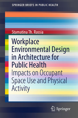 Rassia, Stamatina Th. - Workplace Environmental Design in Architecture for Public Health, ebook
