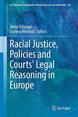 Elósegui, María - Racial Justice, Policies and Courts' Legal Reasoning in Europe, e-kirja