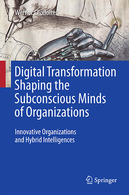 Leodolter, Werner - Digital Transformation Shaping the Subconscious Minds of Organizations, ebook