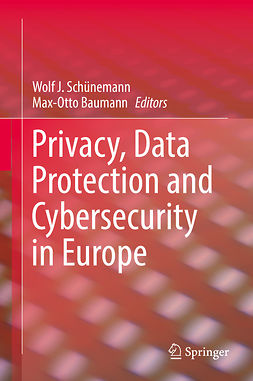 Baumann, Max-Otto - Privacy, Data Protection and Cybersecurity in Europe, ebook