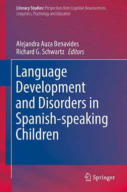 Benavides, Alejandra Auza - Language Development and Disorders in Spanish-speaking Children, e-bok