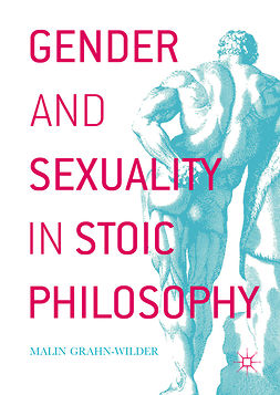 Grahn-Wilder, Malin - Gender and Sexuality in Stoic Philosophy, ebook