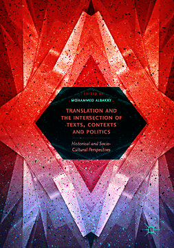 Albakry, Mohammed - Translation and the Intersection of Texts, Contexts and Politics, ebook