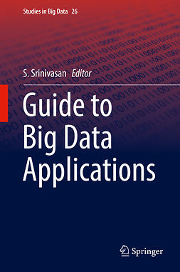 Srinivasan, S. - Guide to Big Data Applications, e-kirja