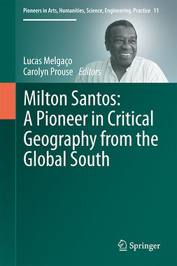 Melgaço, Lucas - Milton Santos: A Pioneer in Critical Geography from the Global South, e-bok