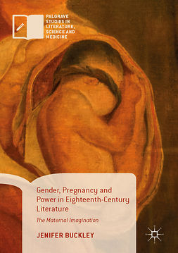 Buckley, Jenifer - Gender, Pregnancy and Power in Eighteenth-Century Literature, ebook
