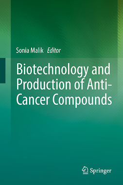 Malik, Sonia - Biotechnology and Production of Anti-Cancer Compounds, ebook