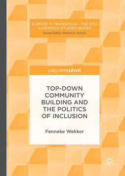 Wekker, Fenneke - Top-down Community Building and the Politics of Inclusion, e-kirja