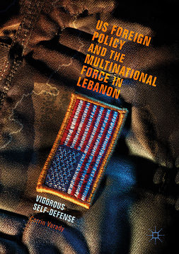 Varady, Corrin - US Foreign Policy and the Multinational Force in Lebanon, e-kirja
