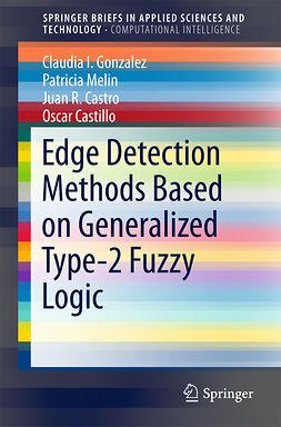 Castillo, Oscar - Edge Detection Methods Based on Generalized Type-2 Fuzzy Logic, e-bok
