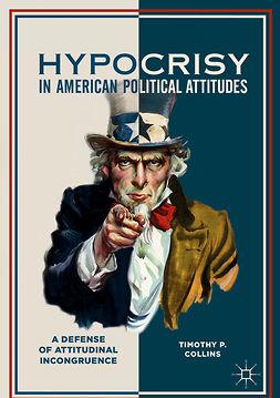 Collins, Timothy P. - Hypocrisy in American Political Attitudes, ebook