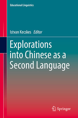 Kecskes, Istvan - Explorations into Chinese as a Second Language, ebook