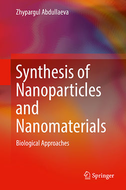 Abdullaeva, Zhypargul - Synthesis of Nanoparticles and Nanomaterials, ebook