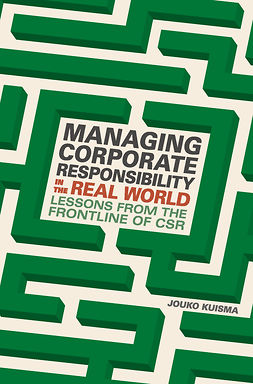 Kuisma, Jouko - Managing Corporate Responsibility in the Real World, e-bok