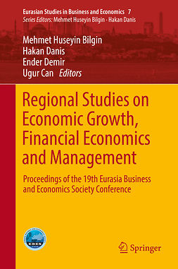 Bilgin, Mehmet Huseyin - Regional Studies on Economic Growth, Financial Economics and Management, ebook