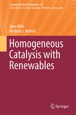 Behr, Arno - Homogeneous Catalysis with Renewables, e-kirja