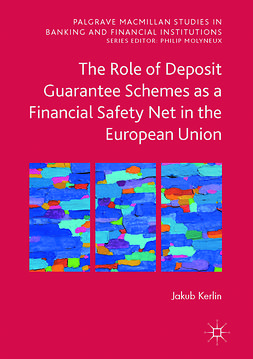 Kerlin, Jakub - The Role of Deposit Guarantee Schemes as a Financial Safety Net in the European Union, ebook