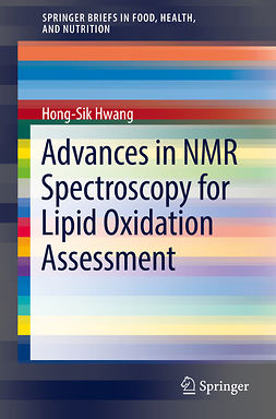 Hwang, Hong-Sik - Advances in NMR Spectroscopy for Lipid Oxidation Assessment, e-kirja