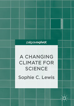 Lewis, Sophie C. - A Changing Climate for Science, e-bok