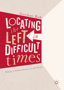 Hak, Gordon - Locating the Left in Difficult Times, e-bok