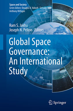 Jakhu, Ram S. - Global Space Governance: An International Study, ebook