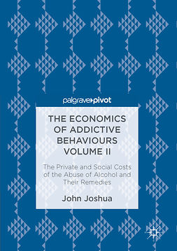 Joshua, John - The Economics of Addictive Behaviours Volume II, ebook