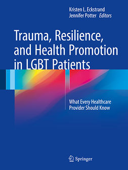 Eckstrand, Kristen L. - Trauma, Resilience, and Health Promotion in LGBT Patients, e-bok