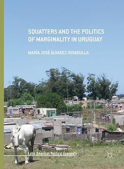 Álvarez-Rivadulla, María José - Squatters and the Politics of Marginality in Uruguay, ebook