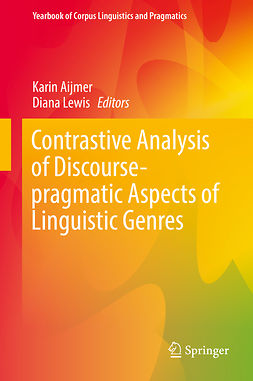 Aijmer, Karin - Contrastive Analysis of Discourse-pragmatic Aspects of Linguistic Genres, e-bok