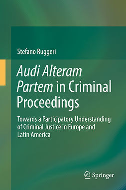 Ruggeri, Stefano - Audi Alteram Partem in Criminal Proceedings, ebook