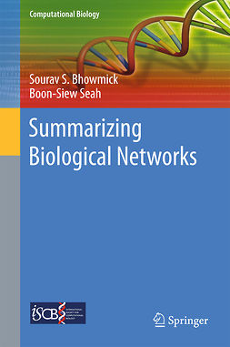 Bhowmick, Sourav S. - Summarizing Biological Networks, ebook