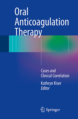 Kiser, Kathryn - Oral Anticoagulation Therapy, ebook