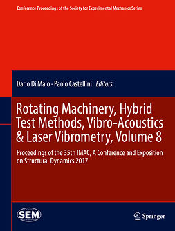 Castellini, Paolo - Rotating Machinery, Hybrid Test Methods, Vibro-Acoustics & Laser Vibrometry, Volume 8, ebook
