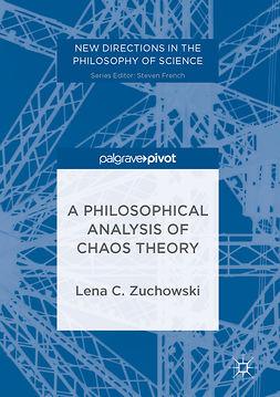 Zuchowski, Lena C. - A Philosophical Analysis of Chaos Theory, e-kirja