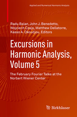 Balan, Radu - Excursions in Harmonic Analysis, Volume 5, ebook