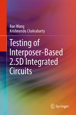 Chakrabarty, Krishnendu - Testing of Interposer-Based 2.5D Integrated Circuits, ebook