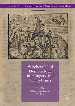 Klaniczay, Gábor - Witchcraft and Demonology in Hungary and Transylvania, ebook