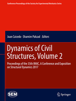 Caicedo, Juan - Dynamics of Civil Structures, Volume 2, e-bok
