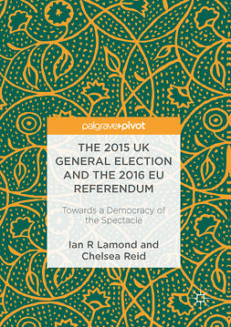 Lamond, Ian R. - The 2015 UK General Election and the 2016 EU Referendum, e-kirja