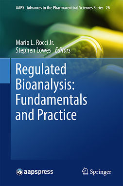 Jr., Mario L. Rocci - Regulated Bioanalysis: Fundamentals and Practice, ebook