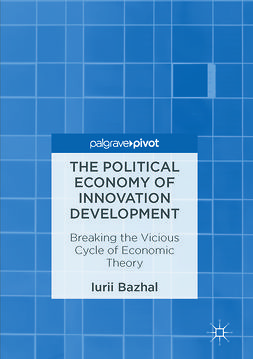 Bazhal, Iurii - The Political Economy of Innovation Development, ebook