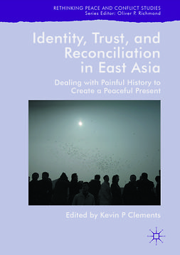 Clements, Kevin P - Identity, Trust, and Reconciliation in East Asia, ebook