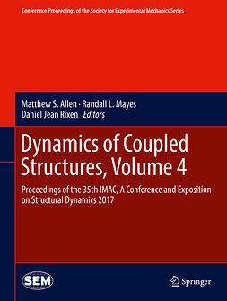 Allen, Matthew S. - Dynamics of Coupled Structures, Volume 4, ebook
