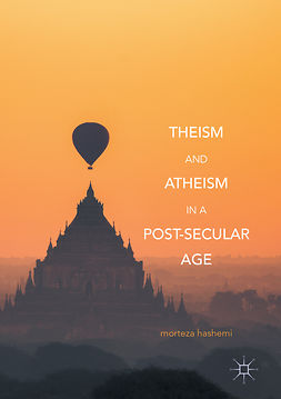 Hashemi, Morteza - Theism and Atheism in a Post-Secular Age, e-kirja