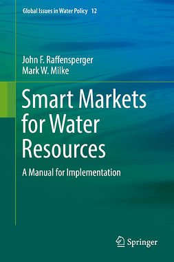 Milke, Mark W. - Smart Markets for Water Resources, ebook