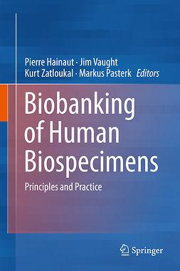 Hainaut, Pierre - Biobanking of Human Biospecimens, ebook