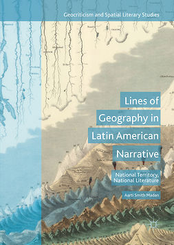 Madan, Aarti Smith - Lines of Geography in Latin American Narrative, ebook
